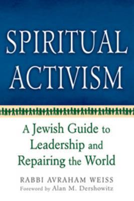 Spiritual Activism by Avraham Weiss