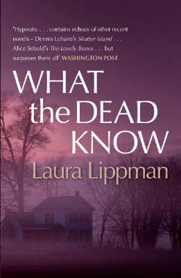 What the Dead Know by Laura Lippman image