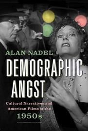 Demographic Angst by Alan Nadel