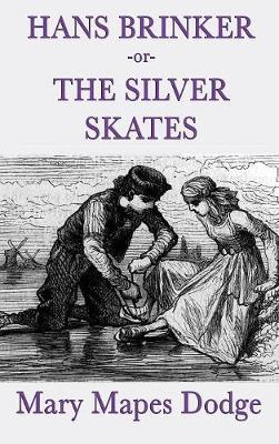 Hans Brinker -Or- The Silver Skates by Mary Mapes Dodge image