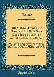 The Odes and Satyrs of Horace, That Have Been Done Into English by the Most Eminent Hands by Horace Horace image