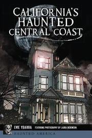 California's Haunted Central Coast by Evie Ybarra
