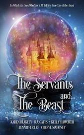 The Servants and the Beast by R a Gates