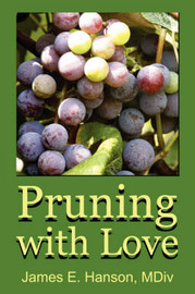 Pruning with Love by James E. Hanson image