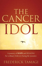 The Cancer Idol by Frederick Tamagi image