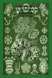 Understanding Biology Through Evolution - Third Edition by Bruce D. Olsen image