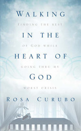 Walking in the Heart of God by Rosa, Curubo image