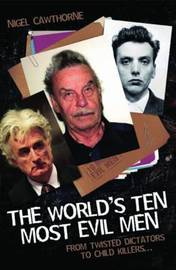 World's Ten Most Evil Men by Nigel Cawthorne image