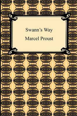 Swann's Way (Remembrance of Things Past, Volume One) by Marcel Proust