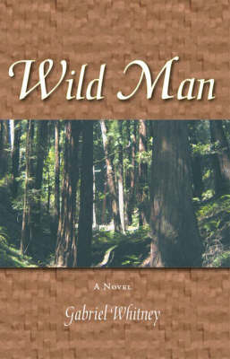 Wild Man by Gabriel Whitney