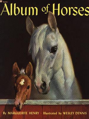 Album of Horses by Marguerite Henry