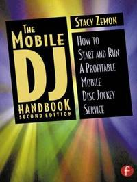 The Mobile DJ Handbook by Stacy Zemon
