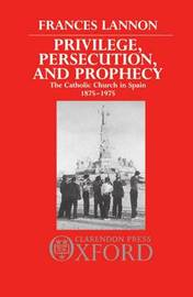 Privilege, Persecution, and Prophecy by Frances Lannon image