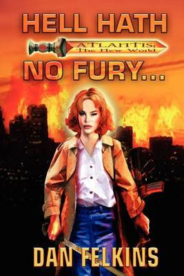 Hell Hath No Fury... by Dan Felkins