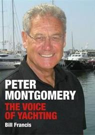 Peter Montgomery: The Voice of Yachting by Bill Francis
