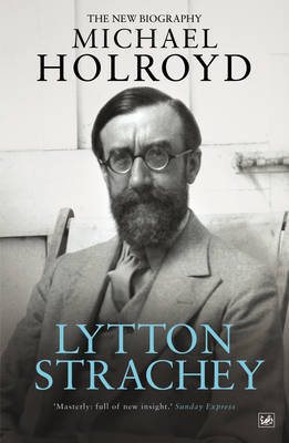 Lytton Strachey by Michael Holroyd