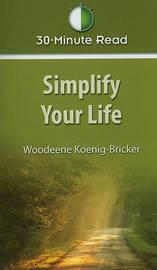 Simplify Your Life by Woodeene Koenig-Bricker image