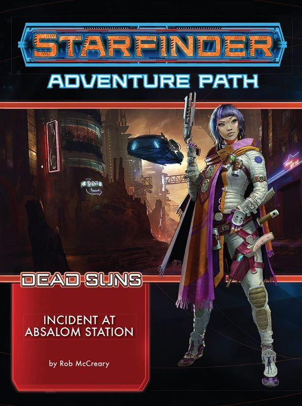 Starfinder RPG Adventure Path: Dead Suns Part 1 - Incident at Absalom Station by Rob McCreary