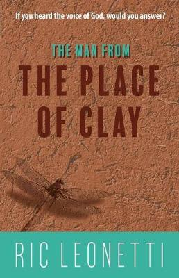 The Man from the Place of Clay by Ric Leonetti image