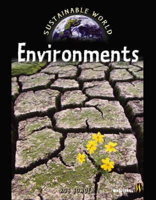 Saving Our Planet:Environments by Rob Bowden