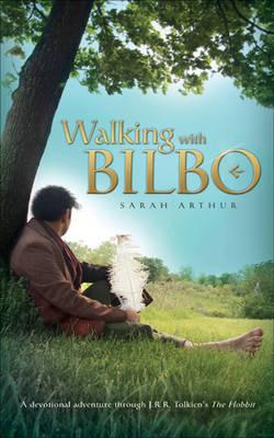 Walking with Bilbo by Sarah Arthur