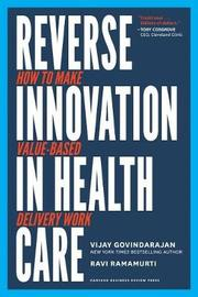 Reverse Innovation in Health Care by Vijay Govindarajan
