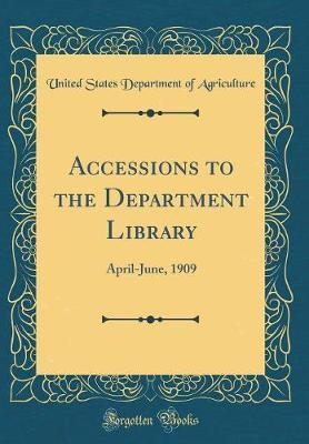 Accessions to the Department Library by United States Department of Agriculture