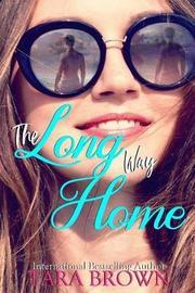 The Long Way Home by Tara Brown