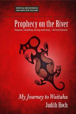 Prophecy on the River by Judith Hoch