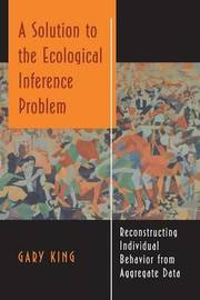 A Solution to the Ecological Inference Problem by Gary King