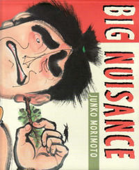 The Big Nuisance by Junko Morimoto