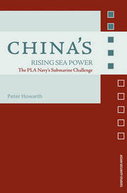 China's Rising Sea Power by Peter Howarth