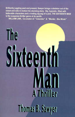 The Sixteenth Man: A Thriller by Thomas B. Sawyer image