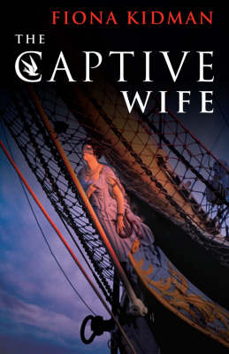 The Captive Wife by Fiona Kidman image
