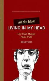 All the Ideas Living in My Head by Don Everts image