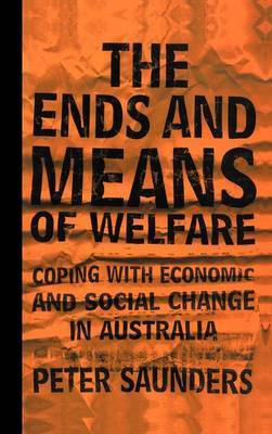 The Ends and Means of Welfare by Peter Saunders image