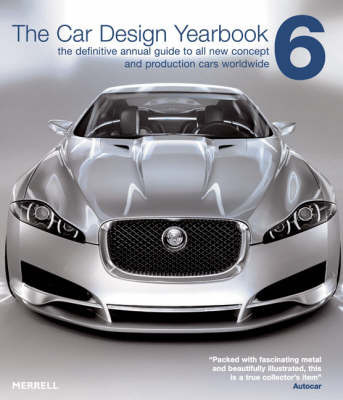The Car Design Yearbook 6: The Definitive Annual Guide to All New Concept and Production Cars Worldwide by Stephen Newbury