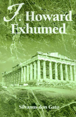 J. Howard Exhumed by Silvanus don Gato