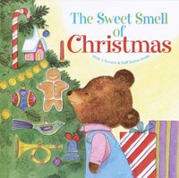 The Sweet Smell of Christmas (Scented Storybook) by Patricia M. Scarry