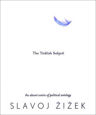 The Ticklish Subject: Absent Centre of Political Ontology by Slavoj Z?iz?ek image