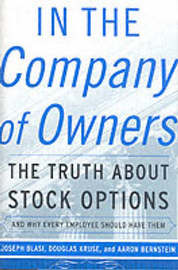 In the Company of Owners: The Truth About Stock Options and Why Every Employee Should Have Them by Joseph Raphael Blasi image