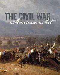 The Civil War and American Art by Eleanor Jones Harvey
