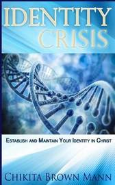 Identity Crisis by Chikita Brown Mann