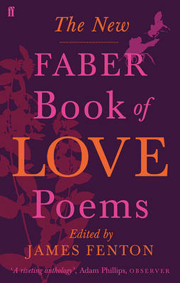 The New Faber Book of Love Poems by Various Poets