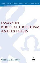 Essays in Biblical Criticism and Exegesis by W Sanday
