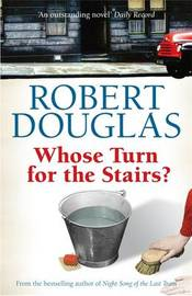 Whose Turn for the Stairs? by Robert Douglas