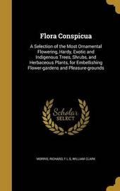 Flora Conspicua by William Clark