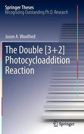 The Double [3+2] Photocycloaddition Reaction by Jason A. Woolford