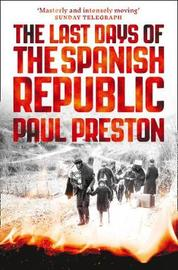 The Last Days of the Spanish Republic by Paul Preston image
