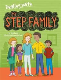 Dealing With...: My Stepfamily by Jane Lacey